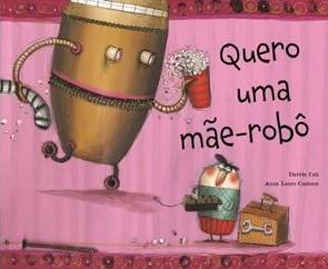 Quero-uma-mãe-robô